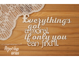 Everything`s got...