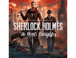 Sherlock Holmes: The Devil's Daughter (цифр версия PS4 ) RUS