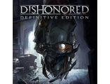 Dishonored Definitive Edition (цифр версия PS4) RUS