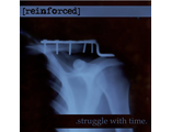 "Reinforced ""Struggle with time"" (Rise And Fall Records)"