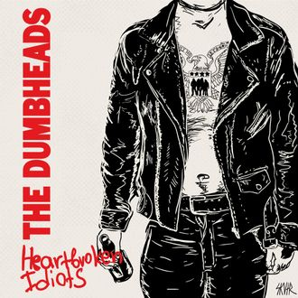 "The Dumbheads ""Heartbroken idiots"" (Hypodermic Records)"