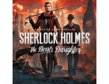 Sherlock Holmes : The Devil's Daughter (цифр версия PS4 напрокат) RUS