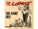 "LP The Corpse ""Fight against rules"" (Refuse / Scream / Warsaw Pact)"