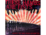 "These Hands Are Fists ""Peace is bad for business"" (Refuse Records)"
