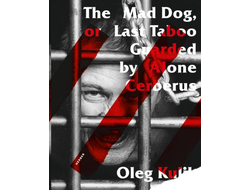 The mad dog or last taboo guarded by alone cerberus. Oleg Kulik
