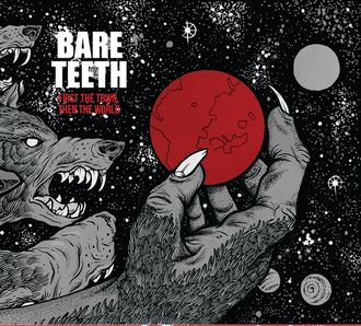 "LP Bare Teeth ""First the town, then the world"" ('59SRS)"