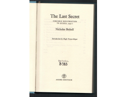 Nicholas Bethell. The Last Secret: Forcible Repatriation to Russia 1944-1947.