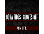 "Bona Fides / Gloves Off ""Unite"" (Fatality Records / Rise And Fall Records)"
