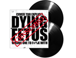 DYING FETUS Wrong one to fuck with 2LP