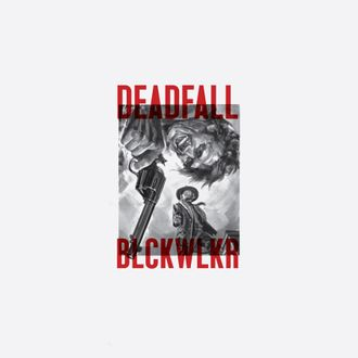 Blckwlkr / Deadfall (59SRS / Rise and Fall)