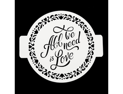 "Трафарет  ""All We Need is Love"", пластик"