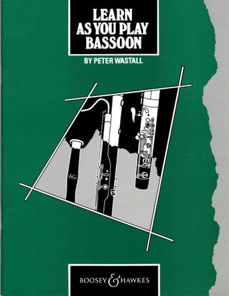 Wastall, Peter. Learn as you play Bassoon