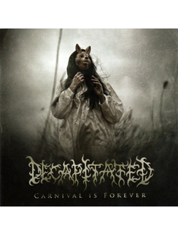 Decapitated Carnival Is Forever CD