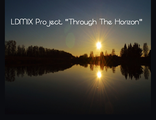 LDMIX PROJECT - Through The Horizon