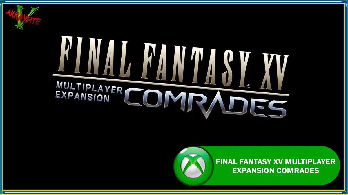 final-fantasy-xv-multiplayer-expansion-comrades