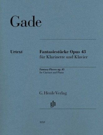 Gade, Niels Wilhelm Fantasy Pieces op. 43 for Clarinet and Piano
