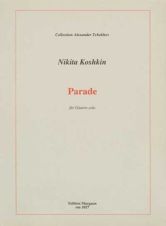 Koshkin, Nikita: Parade for Guitar solo