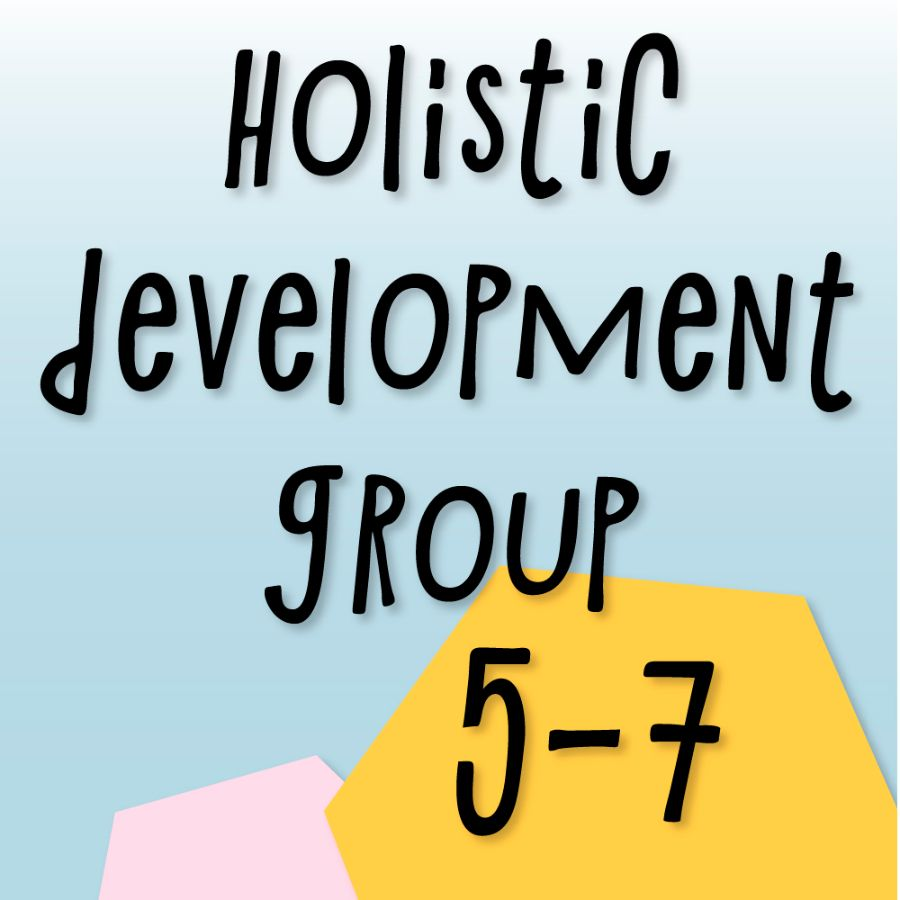 Holistic development group and preparation for school (5 - 7 years)