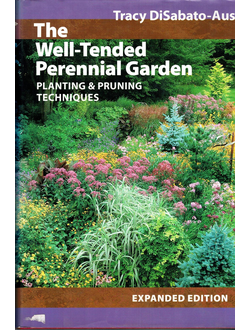 The Well-Tended Perennial Garden. Planting & Pruning Techniques