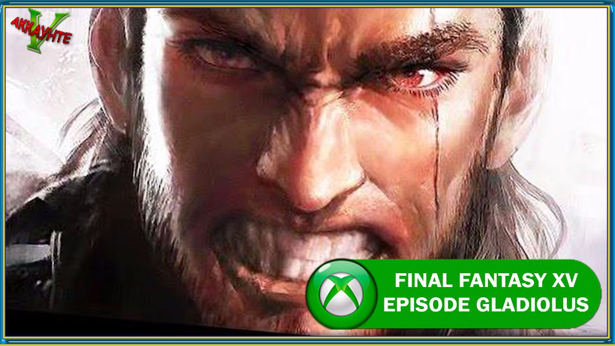 final-fantasy-xv-episode-gladiolus