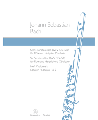 Bach Six Sonatas after BWV 525-530 for Flute and Harpsichord obbligato I: Sonatas 1 and 2