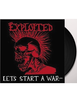 The Exploited - Let's Start A War... LP