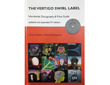 The Vertigo Swirl Label Worldwide Discography And Price Guide Updated And Expanded 2nd Edition ИНОСТ
