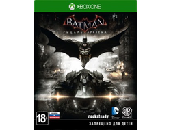 Игра для xbox one Batman: Рыцарь Аркхема