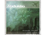 "Abduktio ""Discography 2001-2004"" (Old Skool Kids Records)"