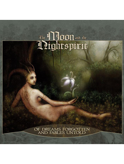 The Moon And The Nightspirit - Of Dreams Forgotten And Fables Untold CD Digi