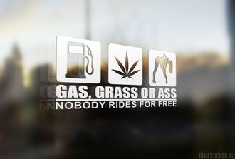 Gas, Grass or Ass