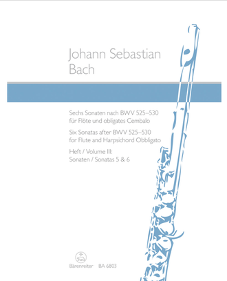 Bach Six Sonatas after BWV 525-530 for Flute and Harpsichord obbligato III: Sonatas 5 and 6