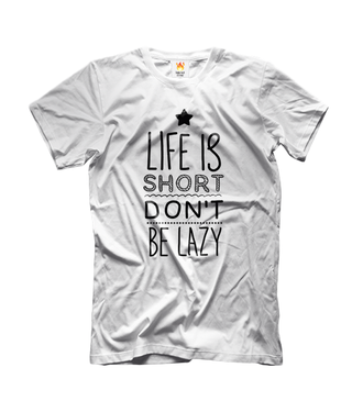 ФУТБОЛКА LIFE IS SHORT DON'T BE LAZY