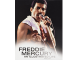 Книга Freddie Mercury An Illustrated Life Queen Book Иностранные книги о музыке, Music Book