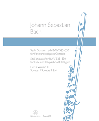 Bach Six Sonatas after BWV 525-530 for Flute and Harpsichord obbligato II: Sonatas 3 and 4