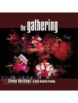 The Gathering Sleepy Buildings - A Semi Acoustic Evening 2LP
