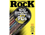 CLASSIC ROCK Magazine April 2018 The Real 100 Greatest Albums Of 90s Cover, Intpressshop