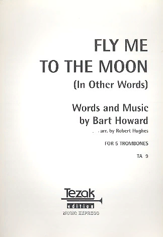 Fly me to the Moon : for 5 (4) trombones and tuba score and parts