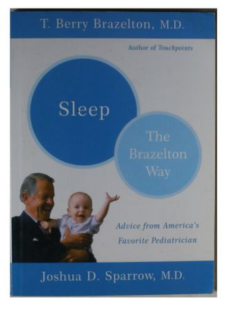 Sleep. The Brazelton Way. Joshua D. Sparrow, T. Berry Brazelton
