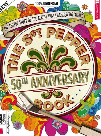 The Beatles. The Sgt Pepper Book 50th Anniversary