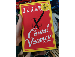 The Casual Vacancy. J.K. Rowling