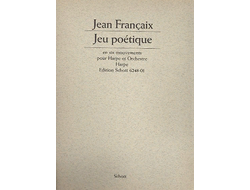 "Francaix ""Jeu po?tique"" in 6 movements for harp and orchestra - piano reduction"